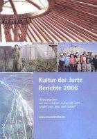 Kultur der Jurte, Berichte 2006
