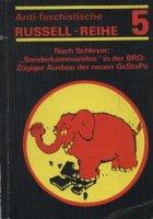 Antifaschistische Russell-Reihe: Nach Schleyer - Nr.5 Sonderkommandos der BRD , zügiger Ausbau der neuen GeStaPo