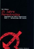 Kai Ehlers: 25 Jahre Perestroika, zwei Bände - Gespräche mit Boris Kagarlitzki