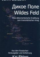 Dikoe Pole, Wildes Feld. Eine dokumentarische Erzählung aus dem transnistrischen Krieg