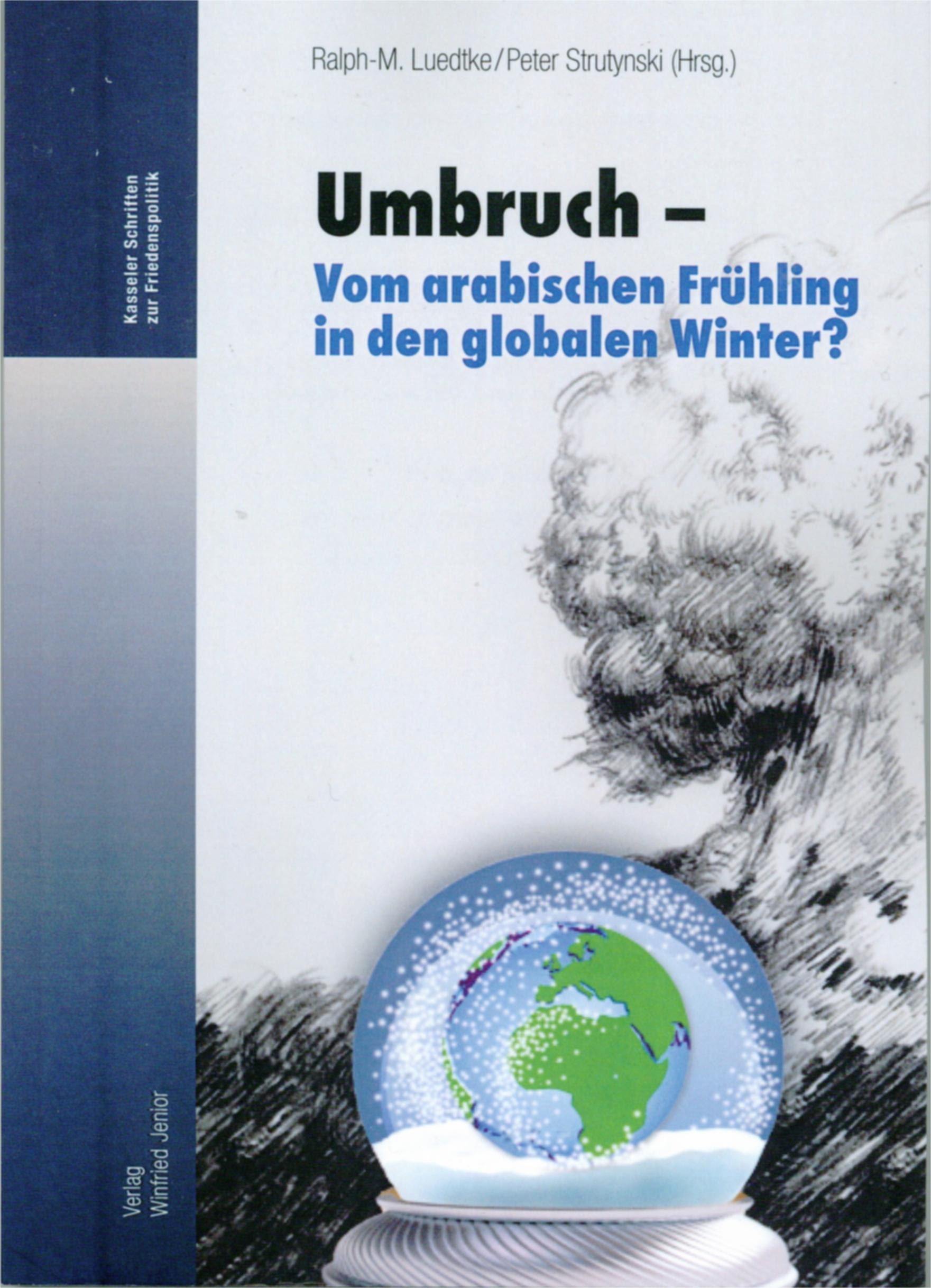 Umbruch - vom arabischen Frühling in den globalen Winter? Book Cover